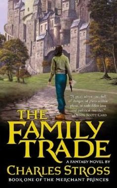 The Family Trade (Merchant Princes Series #1) by Charles Stross