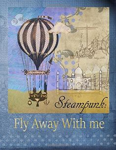 Steampunk: Fly Away with Me: Steampunk Design Notebook/Journal with 110 Lined Pages x (My Journal is Your Journal) (Volume Poetry Competitions, Burning Bridges, Indie Books, Flies Away, Steampunk Design, Lined Page, Poetry Books, Wooden Hand, Journal Notebook