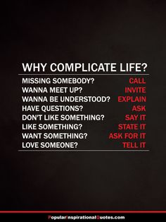 Why complicate life quotes Motivational Quotes For Life, Great Quotes, Positive Quotes, Quotes To Live By, Me Quotes, Inspirational Quotes, One Life Quotes, The Words, Why Complicate Life