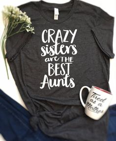 Mom Shirts Discover Crazy sisters are the best Aunts shirt aunt shirt auntie bear shirt crazy sister shirt best aunt ever shirt bae shirt auntie shirt Aunt Shirts, Sister Shirts, Baby Shirts, Vinyl Shirts, Custom Shirts, Beste Tante, Crazy Sister, Funny Sister, Lat Apparel