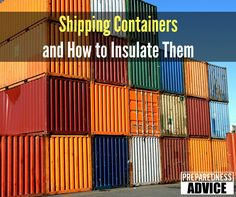 A shipping container can be handy for many uses. Here's what I did to insulate ours. #PreparednessAdvice