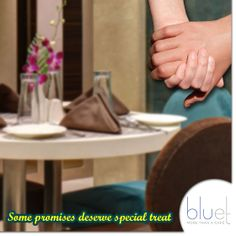 Promises are made to be kept and what better place to make them than Bluet, our exquisite restaurant.