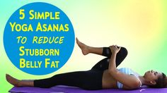 5 Simple Yoga Asanas to Reduce Stubborn Belly Fat - Best Yoga Exercises to Reduce Weight Easily - YouTube