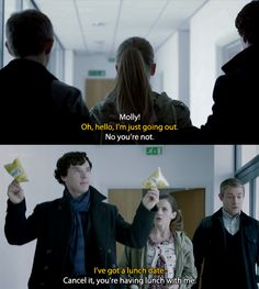 I'm just going to pin this saying I love how Molly is busy with her stuff, but then John and Sherlock just come out of nowhere and Sherlock's like 'Molly you're coming with us' and when she says she already has plans he just whips out those crisps, like 'it's all good. We got crisps.'