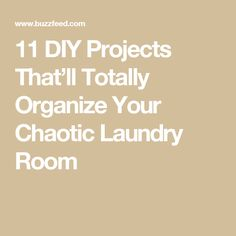 11 DIY Projects That'll Totally Organize Your Chaotic Laundry Room