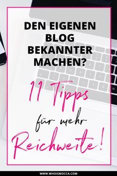 Heute gibt es im Blogazine Who is Mocca? eine neue Blogger Tipps Ausgabe. Den eigenen Blog bekannter machen! 11 Tipps für mehr Reichweite! Jetzt online!
