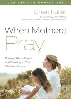 "Read ""When Mothers Pray Bringing God's Power and Blessing to Your Children's Lives"" by Cheri Fuller available from Rakuten Kobo. When Moms Pray, God Listens As a mom, you can't always be there as your children stroll the hallways as school, head for. Books To Read For Women, Best Books To Read, Good Books, Praying For Your Children, Praying To God, Pray Quotes, Life Quotes, Pray More Worry Less, Mom Prayers"