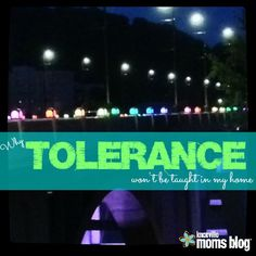 Why Tolerance Won't Be Taught in My Home | Knoxville Moms Blog