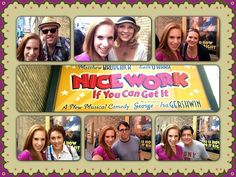 """@Abby Janis: """"@Nice Work If You Can Get It happy birthday nice work! I LOVE the show! I'm so lucky to have met some of my favorite BDWY stars!"""""""