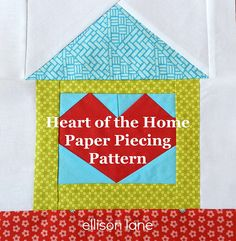 Free heart of the home block pattern and link to paper piecing video