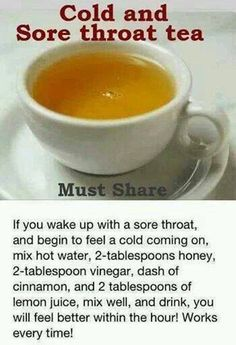 Cold and Sore Throat Tea  Great for the kids and even for the whole family! A must share to your friends and loved ones.. Natural remedy is always the best