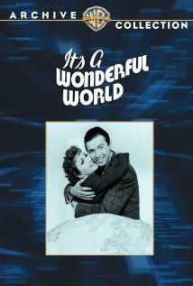 IT'S A WONDERFUL WORLD 1939 Detective Guy Johnson's client, Willie Heywood is framed for murder and while Guy hides him so he can catch the real killer, both of them are nabbed by the police, tried, convicted and sentenced to jail -- Guy for a year, Willie to be executed.