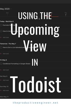 The Upcoming View in Todoist replaces the Next 7 Days view and is more powerful and flexible. This step-by-step guide with video and screenshots will teach you all you need to know to use this view to it's fullest! Productivity In The Workplace, Productivity Apps, List Of Days, Knowledge Worker, Time Management Skills, Planner Tips, How To Stop Procrastinating, Evernote