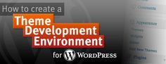 How to Create a Theme Development Environment for a Live WordPress Site