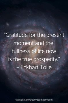 """""""Gratitude for the present moment and the fullness of life now is the true prosperity"""" - Eckhart Tolle Want to learn more about how to raise your vibration? Check out 5 Steps to Raise Your Vibration N Positive Quotes For Life Encouragement, Positive Quotes For Life Happiness, Positive Quotes For Life Motivation, Gratitude Quotes, Meaningful Quotes, Inspirational Quotes, Be Positive Quotes, Best Rumi Quotes, Cherish Quotes"""