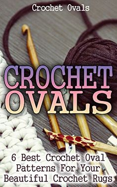 Crocheting For Dummies Book : Crochet Ovals: 6 Best Crochet Oval Patterns For Your Beau... https ...