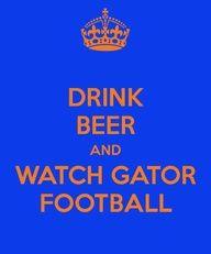 Drink beer and watch Gator Football Fla Gators, Florida Gators Football, Gator Football, College Football, Gator Game, Tim Tebow, Florida Girl, University Of Florida, Football Season