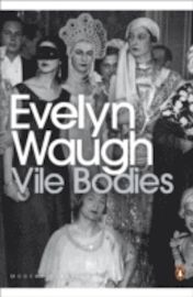 Evelyn Waugh - Vile Bodies.