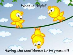Style is Confidence!