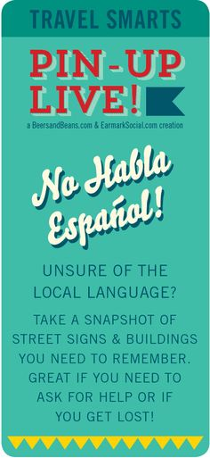 Travel Tip via Travel Smarts - No Habla Español: Don't speak the local language?Take a picture of the street signs, and/or buildings you need to remember! Great idea if you get lost or need to ask for directions when there is a language barrier!