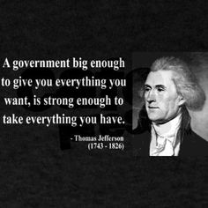 It has been said that Thomas Jefferson believed that there should be a revolution every so many years because the government gets too big to represent its people. Wise Quotes, Quotable Quotes, Great Quotes, Quotes To Live By, Inspirational Quotes, Motivational Images, Founding Fathers Quotes, Father Quotes, President Quotes