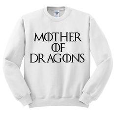 Mother Of Dragons Sweatshirt // Etsy