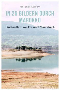 Eine Bilderreise durch Marokko. Folgt mir auf einen Roadtrip von Fez nach Marrakech, als Selbstfahrer mit dem Mietwagen quer durch Marokko.