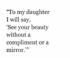 The Personal Quotes - Love Quotes , Life Quotes Let Me Down, Happy Thoughts, To My Daughter, Daughters, Daughter Quotes, Beautiful Words, Wise Words, Me Quotes, Qoutes