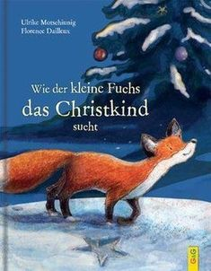 How the little fox is looking for the Christ child . How the little fox is looking for the Christ child – Ulrike Motschiunig Good Books, Books To Read, Illustrator, Little Fox, Kids And Parenting, Childrens Books, Pattern Design, Baby Kids, Entertaining