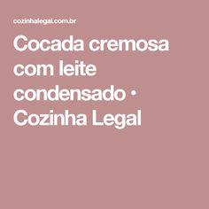 Cocada cremosa com leite condensado • Cozinha Legal