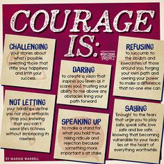 @Star Williams  @Chasity Williams  Courage isn't always about bravery. There is so much more that goes into it.