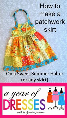 Tie Dye Diva Patterns: A Year of Dresses: Sweet Summer Halter with a Patchwork Skirt Tutorial