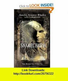 Snakecharm (Kieshara) Vol. 2 (9780440238041) Amelia Atwater-Rhodes , ISBN-10: 0440238048  , ISBN-13: 978-0440238041 ,  , tutorials , pdf , ebook , torrent , downloads , rapidshare , filesonic , hotfile , megaupload , fileserve