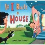 If I Built a House by Chris Van Dusen  Curriculum connection: Science/engineering
