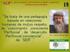 Desarrollo PerSocial de SER... Una pedagogía concienciadora de 'poder compartido'... SER, un camino hacia bienSER.