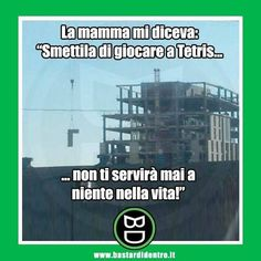 Cara mamma, avevi torto! #bastardidentro #tetris #palazzo www.bastardidentro.it