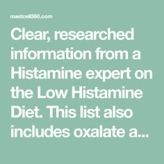 Clear, researched information from a Histamine expert on the Low Histamine Diet. This list also includes oxalate and lectin foods. Diet Food List, Food Lists, Weird Food, Crazy Food, Anti Histamine Foods, Mast Cell Activation Syndrome, Allergy Asthma, Food Labels, Pressure Cooking