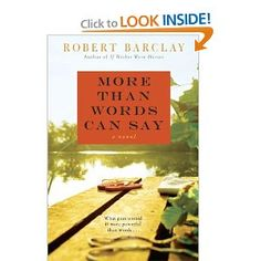 More Than Words Can Say: A Novel by Robert Barclay
