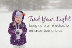 Find Your Light l Using Natural Reflectors To Enhance Your Photos
