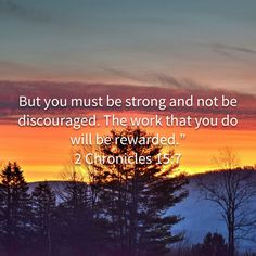 But you must be strong and not be discouraged. The work that you do will be rewarded. Prayer Scriptures, Faith Prayer, Bible Verses Quotes, Faith In God, Faith Quotes, Soli Deo Gloria, Inspirational Prayers, Minions, Bible Knowledge