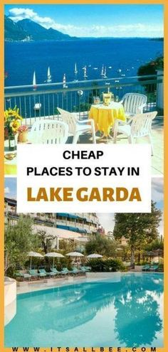 The Best Affordable Hotels In Lake Garda - The Best Cheap Hotels In Lake Garda Italy Travel Vacation List Holiday Tour Trip Destinations Lake Garda Hotels, Lake Garda Italy, Affordable Hotels, Cheap Hotels, Verona Italy, Puglia Italy, Venice Italy, Holiday Destinations, Travel Destinations