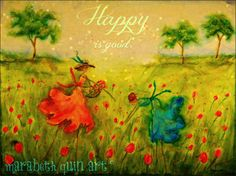"""11x14 (approximate)  archival print of whimsical, happy and colorful artwork """"Happy is Good"""" by Marabeth Quin"""