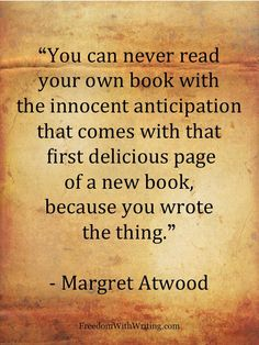 Margret Atwood quote Reading Quotes, Writing Quotes, Oryx And Crake, New Books, Books To Read, Phrases And Sentences, Margaret Atwood, Screenwriting, Educational Activities