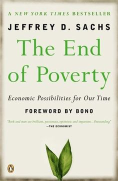 The End of Poverty by Sachs. Make sure to read with The White Man's Burden