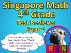 Math in Focus Singapore Math  Singapore Math 4th Grade Chapter 7 Test Review (4 pages). This is a test review for the Singapore math program. It is for the fourth grade's Chapter 7.   Includes answer key.   The problems are very similar to the ones on the test, just the numbers and wording have changed. For each problem on the test, there are two or three practice problems.   It can also be used as an assessment. by Ryan Nygren