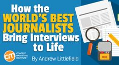 How the World's Best Journalists Bring Interviews to Life