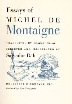 I just bought a huge collection of Montaigne's essays. Help! Where do I start?