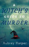 Free Kindle Book -   A Witch's Guide to Murder (A Book & Candle Mystery Book 1)
