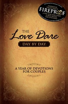 The Love Dare, Day By Day: A Year Of Devotions For Couples