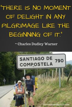 """There is no moment of delight in any #pilgrimage like the beginning of it."" ~ Charles Dudley Warner http://womenoftheway2011.com"